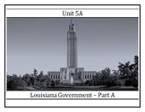 8LAHIST - Unit 5A - Louisiana Government - Part A