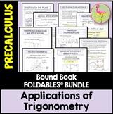 Applications of Trigonometry FOLDABLES™ (PreCalculus - Unit 6)