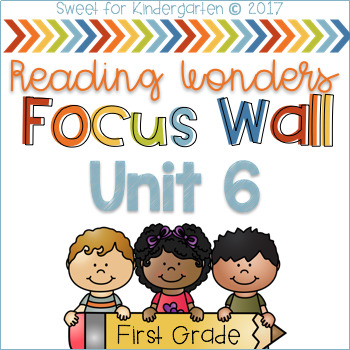 First Grade Focus Wall- Unit 6 (aligned with Reading Wonders)