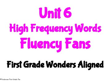 Unit 6 High Frequency Words Fluency Fans- Wonders