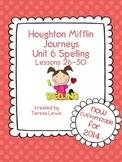 Unit 6:  Houghton Mifflin Journeys Spelling Lessons 26-30 Grade 3