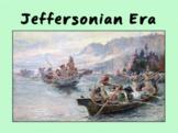 """Unit 6: """"Jeffersonian Era"""" / Jefferson Presidency Bundle"""