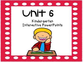 Unit 6, Kindergarten PowerPoints, Reading Street