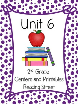 Unit 6, Reading Street, 2nd Grade, Centers and Printables