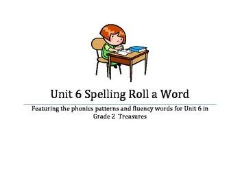 Unit 6 Spelling Roll a Word Grade 2 Treasures