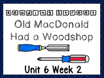 Unit 6 Week 2 Old MacDonald Had A Woodshop Power Point Reading Street