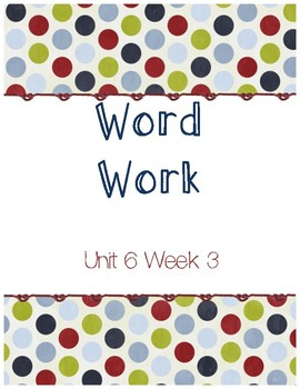Unit 6 Week 3 Word Work