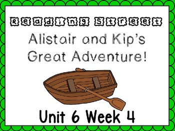 Unit 6 Week 4 Alistair and Kip's Great Adventure PowerPoint Reading Street