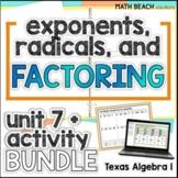 Unit 7 + Activities: Exponents, Radicals, and Factoring - Texas Algebra 1