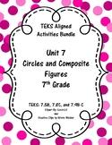 Unit 7 - Circles and Composite Figures - Activities - 7th Grade Math TEKS