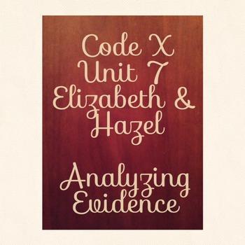 Unit 7 Code X Analyzing Evidence Elizabeth and Hazel Two W