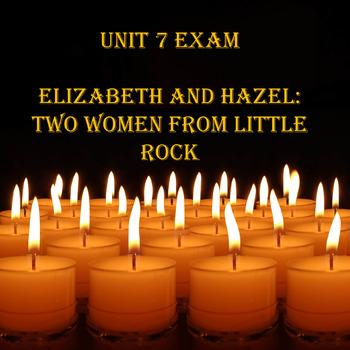 Unit 7 Code X Exam  Elizabeth and Hazel: Two Women From Little Rock