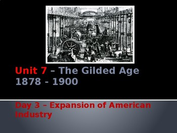 Unit 7 - Day 3: Expansion of American Industry