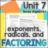 Unit 7: Exponents, Radicals, and Factoring - Texas Algebra 1 Curriculum
