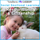 Unit 7 Responsibility, Citizenship, Good Choices, Social Skills, Character