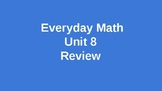Unit 8 Everyday Math Review