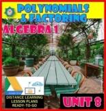 Unit 8.Polynomials & Factoring Algebra 1 * Distance Learni