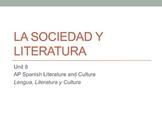 Unit 8 - Sociedad y Literatura - AP Spanish Literature and