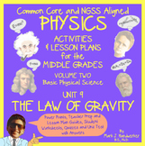 Unit 9 - THE LAW OF GRAVITY -  NGSS Aligned PHYSICS for THE MIDDLE GRADES