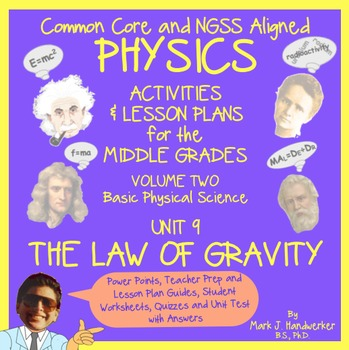 Unit 9 - THE LAW OF GRAVITY -  NGSS Aligned PHYSICS for TH
