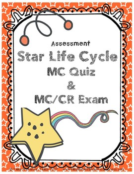 Assessment: Sun, Star Life Cycle Unit - NGSS Aligned, MC/CR