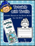 Unit Based on  the Book TROUBLE WITH TROLLS, by Jan Brett