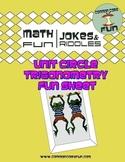 Unit Circle Trigonometry FUN sheet unit