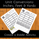 Unit Conversions - Inches, Feet and Yards Create a Riddle Activity
