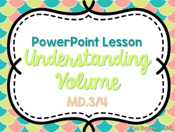 Unit Cubes and Understanding Volume {Fifth Grade PowerPoin