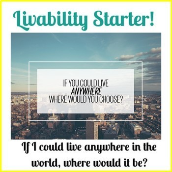 Livability Unit: If you could live anywhere in the world, where would it be?