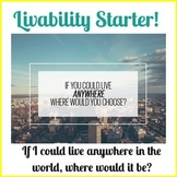 Livability Unit: If you could live anywhere in the world,