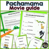 La Pachamama Movie Guide for the Spanish class w digital version