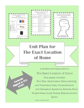 Unit Plan for The Exact Location of Home by Kate Messner