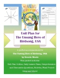Unit Plan for The Unsung Hero of Birdsong, USA by Brenda Woods