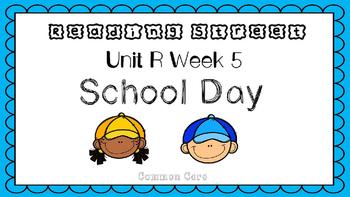 Unit R Week 5 PowerPoint. School Day. Reading Street. Firs