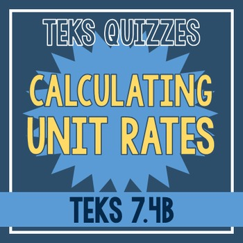 Unit Rate Quiz (TEKS 7.4B)