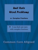 Unit Rate Word Problems w/ Complex Fractions ~ Common Core Aligned