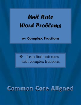 Unit Rate Word Problems W Complex Fractions Common Core Aligned