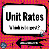 Unit Rates - Which is Largest? 6.RP.2
