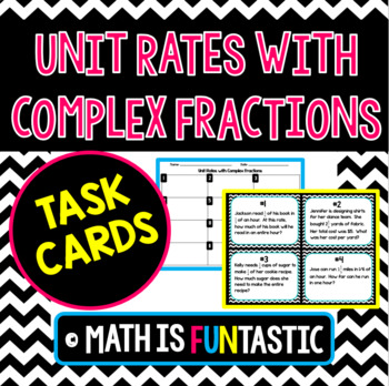 Unit Rates with Complex Fractions - Task Cards
