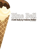 Unit Study: Blue Bell