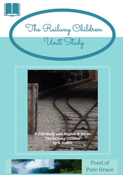 Unit Study, in English and Art, of 'The Railway Children' by E. Nesbit.