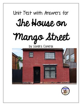 Unit Test with Answer Key for The House on Mango Street by Sandra Cisneros