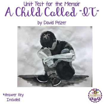 """Unit Test with answer key for the memoir A Child Called """"IT"""" by David Pelzer"""