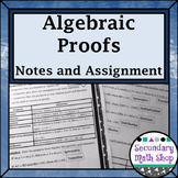 Proof - Logic - Unit 2: Proof & Logic #4: Algebraic Proofs Notes & Assignment