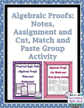 Proof and Logic - Unit Two: Algebraic Proofs Notes, Assignment Cut & Paste Act.