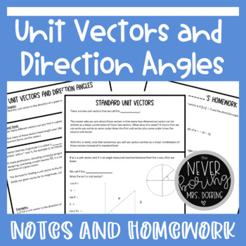 Unit Vectors and Direction Angles Notes and Homework {Precalculus or Geometry}