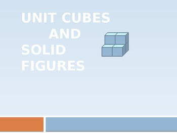Unit cubes and solid figures