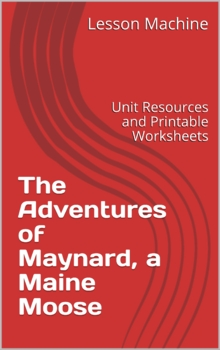 Unit for The Adventures of Maynard, a Maine Moose by Marybeth Baker
