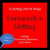 Unit of Study for Persuasive Writing:  Writing Persuasive